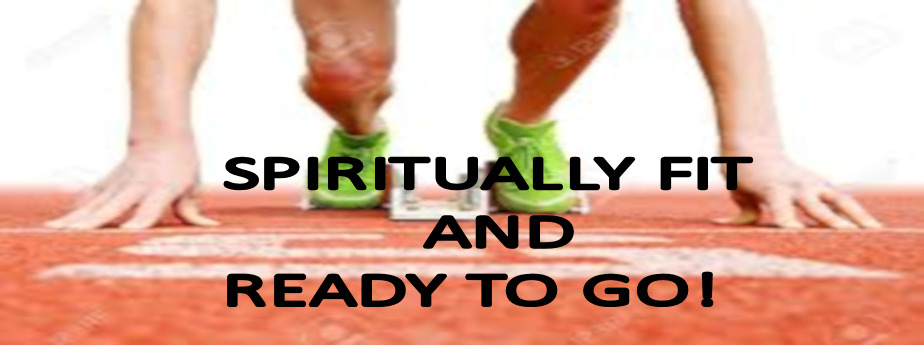 Spiritually Fit and Ready to Go!