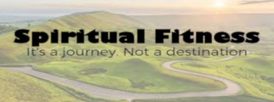 Spiritual Fitness is a Journey