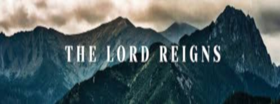 The Lord Reigns