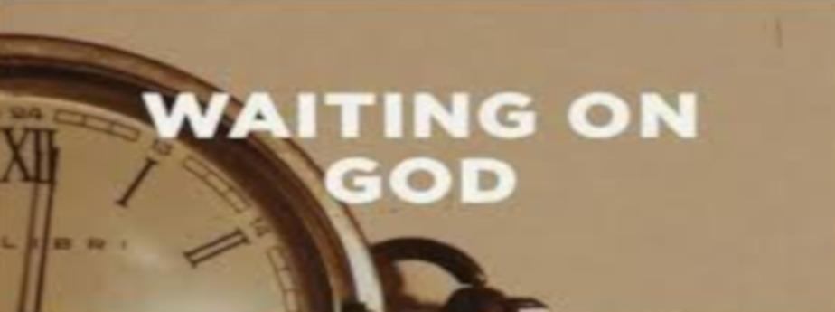 Waiting on God 1