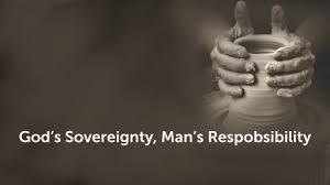 God's sovereignty vs Man's responsibility