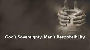 God's sovereignty vs Man's responsibility